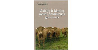 """Išleista prof. Vigilijaus Juknos monografija """"Galvijų ir kiaulių mėsos produkcijos gerinimas"""""""